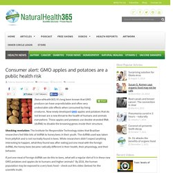 GMO apples and potatoe dangers exposed