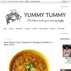 YUMMY TUMMY: Aloo Chana Curry / Potatoes & Chickpeas Cooked in a Spicy Sauce