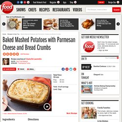 Baked Mashed Potatoes with Parmesan Cheese and Bread Crumbs Recipe : Giada De Laurentiis