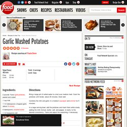 Garlic Mashed Potatoes Recipe : Paula Deen