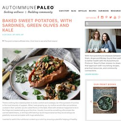 Baked Sweet Potatoes, with Sardines, Green Olives and Kale - Autoimmune Paleo