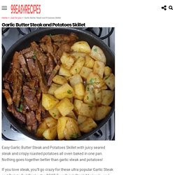 Garlic Butter Steak and Potatoes Skillet – 99easyrecipes