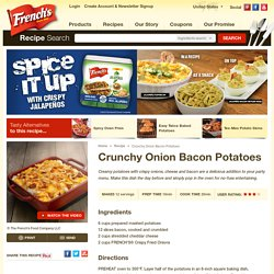 Crunchy Onion Bacon PotatoesGreat Recipes from FRENCH'S® Foods