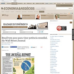 Brasil tem peso para virar potência mundial, diz Wall Street Journal « Radar Econômico