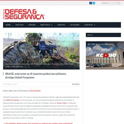 BRASIL está entre as 15 maiores potências militares, divulga Global Firepower