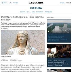 Potente, temuta, spietata: Livia, la prima first lady - La Stampa - Ultime notizie di cronaca e news dall'Italia e dal mondo