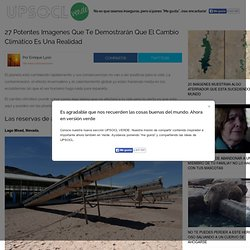 27 Potentes Imagenes Que Te Demostrarán Que El Cambio Climático Es Una Realidad