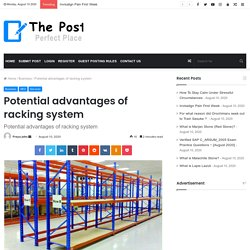 Potential advantages of racking system - The Post City