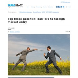 Top three potential barriers to foreign market entry - Trade Ready
