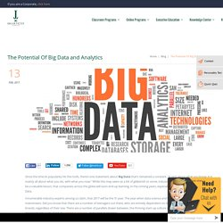 The Potential Of Big Data and Analytics