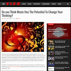 Do you Think Music Has The Potential To Change Your Thinking?