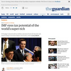 IMF eyes tax potential of the world's super-rich