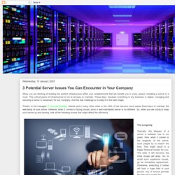 3 Potential Server Issues You Can Encounter in Your Company