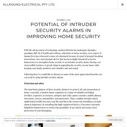 Potential Of Intruder Security Alarms In Improving Home Security