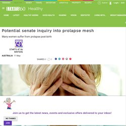 Potential senate inquiry into prolapse mesh