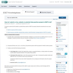 How do I submit a virus, website or potential false positive sample to ESET's lab? - ESET Knowledgebase
