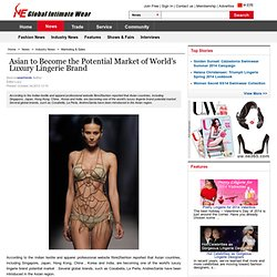 Asian to Become the Potential Market of World's Luxury Lingerie Brand-Global Intimate Wear