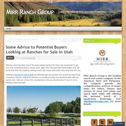 Some Advice to Potential Buyers Looking at Ranches for Sale in Utah