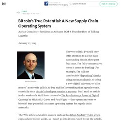 Bitcoin's True Potential: A New Supply Chain Operating System — Blockchain for Supply Chains