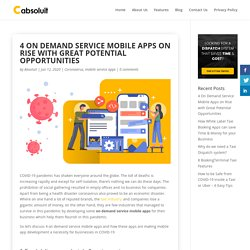 4 On Demand Service Mobile Apps on Rise with Great Potential Opportunities - Cabsoluit