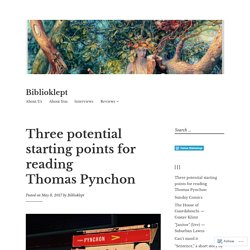 Three potential starting points for reading Thomas Pynchon – Biblioklept
