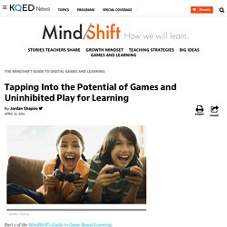 Tapping Into the Potential of Games and Uninhibited Play for Learning