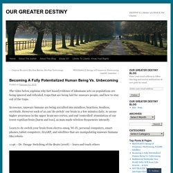 Becoming A Fully Potentialized Human Being Vs. Unbecoming