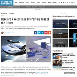 Here are 7 Potentially Interesting Jobs of the Future
