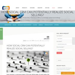 How Social CRM can potentially realize Social Selling?