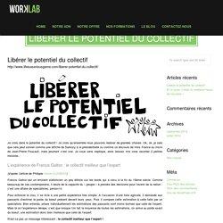 Libérer le potentiel du collectif » WORKLAB » Inventons de nouvelles façons de travailler