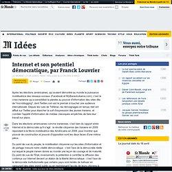 Internet et son potentiel démocratique, par Franck Louvrier - Op