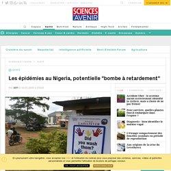 """AFP 10/05/18 Les épidémies au Nigeria, potentielle """"bombe à retardement"""""""
