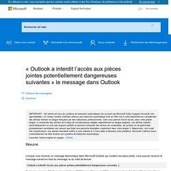Outlook a interdit l'accès aux pièces jointes potentiellement dangereuses suivantes