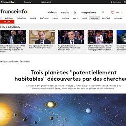 """Trois planètes """"potentiellement habitables"""" ont été découvertes par des chercheurs de l'université de Liège, en Belgique"""