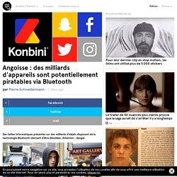Angoisse: des milliards d'objets sont potentiellement piratables via Bluetooth