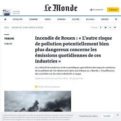 Incendie de Rouen: «L'autre risque de pollution potentiellement bien plus dangereux concerne les émissions quotidiennes de ces industries»