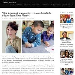 Céline Alvarez croit aux potentiels créateurs des enfants… mais pas l'éducation nationale !