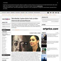 Il potere dietro il velo: intervista a Shirin Neshat