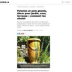 Poteries et pots géants, sublimez jardin, cour, entrée ou allée