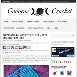 Thick and Bumpy Potholder – Free Crochet Pattern – Goddess Crochet