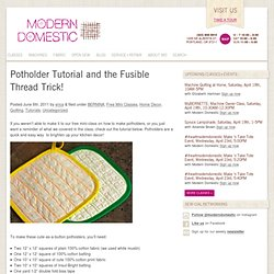 Potholder Tutorial and the Fusible Thread Trick!