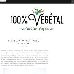 Tarte au potimarron et noisettes - 100 % Végétal