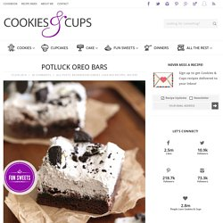 Potluck Oreo Bars - Cookies and Cups
