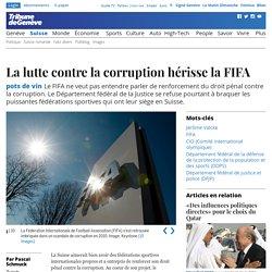 Suisse 2013 lutte anti corruption hérisse la FIFA