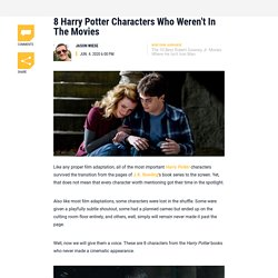 8 Harry Potter Characters Who Weren't In The Movies - CINEMABLEND