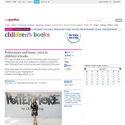 Pottermore and more: 2011 in children's books | Children's books