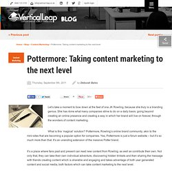Pottermore: Taking content marketing to the next level