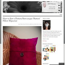 How to Sew a Pottery Barn-esque 'Button' Pillow Slipcover « DIY Maven