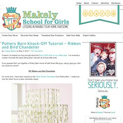 Pottery Barn Knock-Off Tutorial - Ribbon and Bird Chandelier