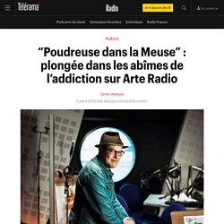 """""""Poudreuse dans la Meuse"""" : plongée dans les abîmes de l'addiction sur Arte Radio - Radio"""
